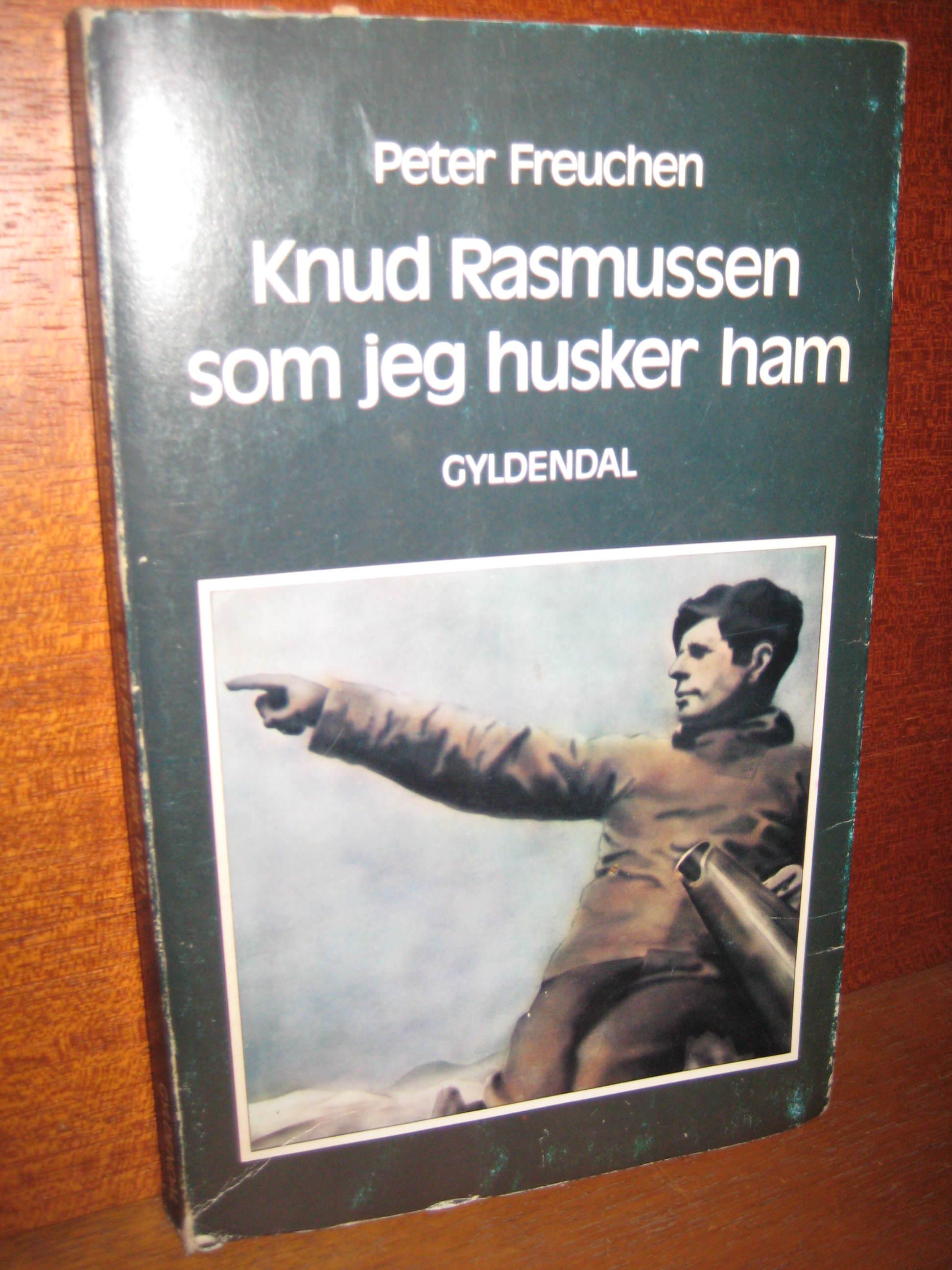Knud Rasmussen som jeg husker ham